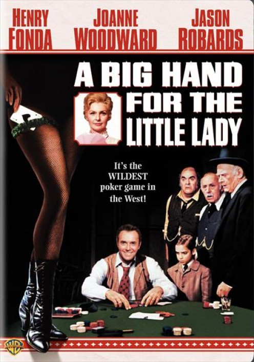 - A Big Hand for the Little Lady (1966) starring Henry Fonda, Joanne Woodward, Jason Robards -
