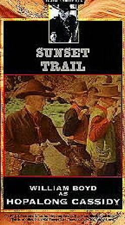 Sunset Trail (1939) starring William Boyd, George 'Gabby' Hayes, Russell Hayden.