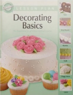 Cake Decorating School on Wilton Decorating Basics Lesson Plan