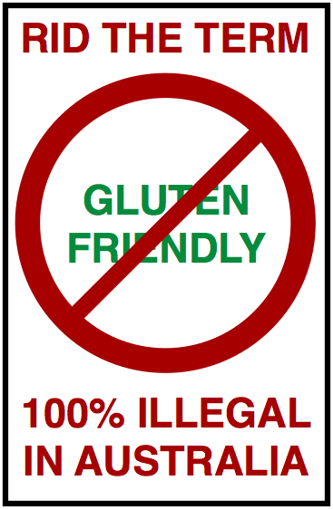 Gluten Friendly - 100% ILLEGAL in Australia and New Zealand