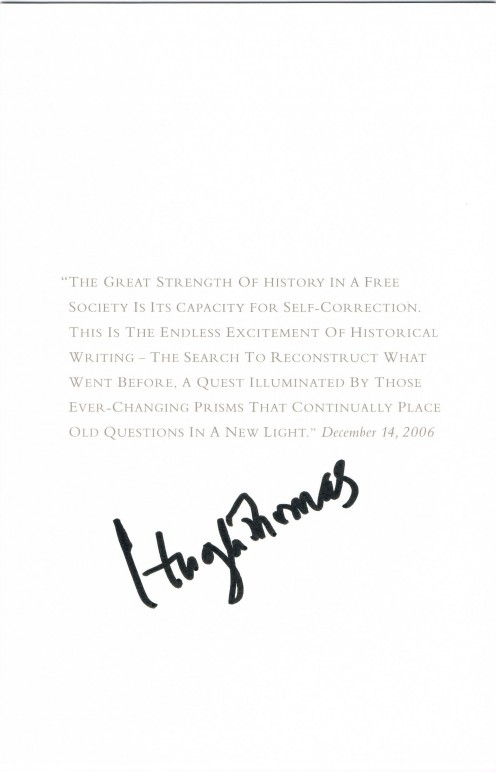 Lord Hugh Thomas autograph. Like Schlesinger Jr., he too is a renowned historian and author.
