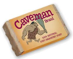 """Sorry No Caveman Soap"""