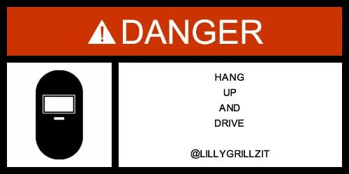 DANGER Sign I always wanted one of these to put in my car! HANG UP AND DRIVE @ LillyGrillzit