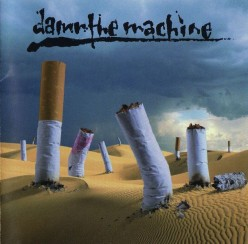 10 Albums You Need To Hear # 4: Damn the Machine by Damn the Machine
