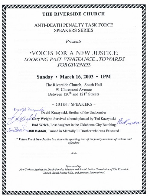 Take a look at this panel lineup. David Kaczynski is the Executive Director of New Yorkers Against the Death Penalty and brother of the Unabomber. Gary Wright survived a Unabomber attack and publicly forgave him at his sentencing in '98.