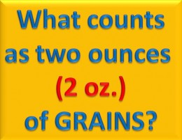 What counts as two ounces of grains?