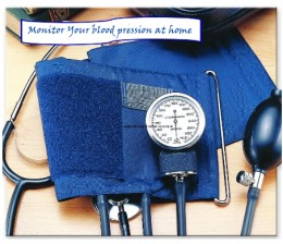 Regularly monitor your blood pressure at  the privacy of your home