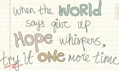 Don't loose hope