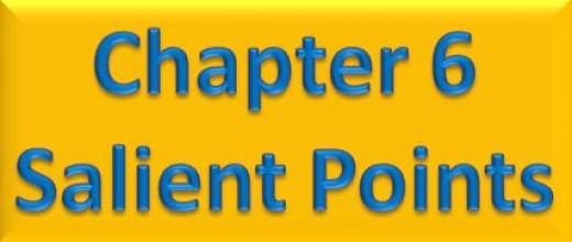 Chapter 6 Salient Points