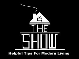 """The Show"", ""Helpful Tips For Modern Living"", and ""The Show"" logo copyright:  Joe Capristo, Freelance Writer 2011"