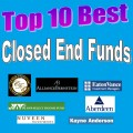 Top 10 Big and Best Closed End Funds CEF