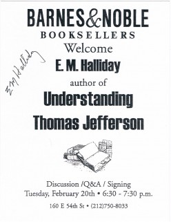 I met best-selling author E. M. Halliday on February 20, 2001 at a talk about his book, Understanding Jefferson, which helped expose Thomas Jefferson's slave offspring. It took place at the Citicorp B&N.