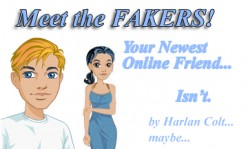 Meet the Fakers: Your New Online Friend, is actually Gov't Software SPYING on YOU.    It's For Real...
