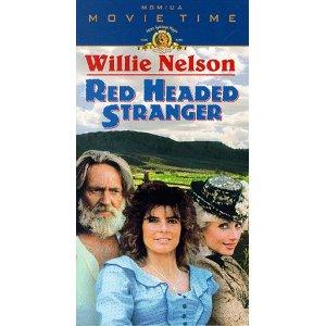 Red Headed Stranger starring Willie Nelson
