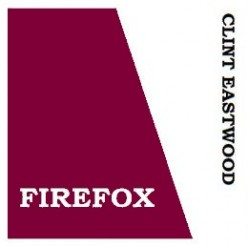 The Movie - Firefox - Featuring Clint Eastwood
