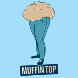 Now that is a Muffin Top!