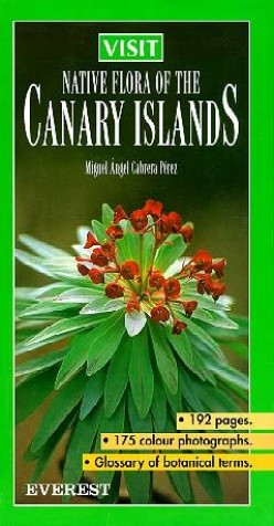 Visit Native Flora of the Canary Islands is a book I recommend