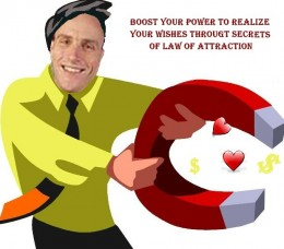 Boost your powers to realize your wishes through secrets of law of attraction