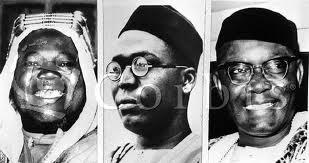 Ahmadu Bello, obafemi Awolowo, Nnamdi Azikiwe-Heroes for Independence.