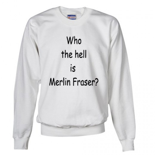 Who the Hell is Merlin Fraser ?