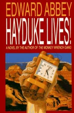 Hayduke Lives!: or, ecoterrorism for fun and profit!