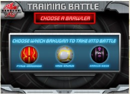 You get to pick from 3 really kewl Bakugans fpr your training battles