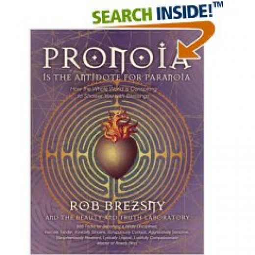 """Pronoia is the Antidote of Paranoia"" by Rob Breszny, is available at Amazon.com"
