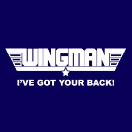 Being a good wingman is an art form.  Learn it well.