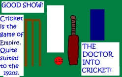 THE DOCTOR GETS TO PLAY CRICKET IN THE 1920s