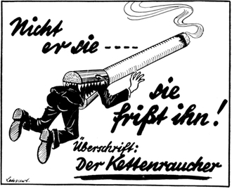 "This Nazi anti-smoking ad titled ""The chain-smoker"" reads: ""He does not devour it [the cigarette], it devours him."""
