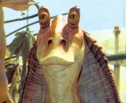 Jar Jar Binks - the most annoying character to ever appear in film