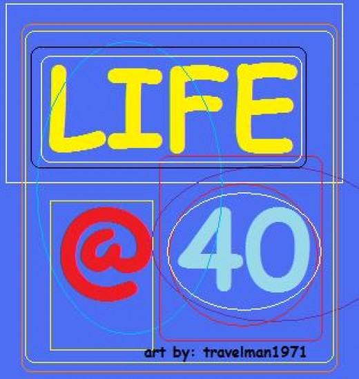 Life @ 40 (Painted by Travel Man)