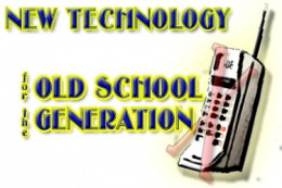 New Technology for the ld School Generation - Cell Phones -vs- SmartPhones