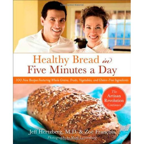 """""""Healthy Bread in Five Minutes a Day"""" by Jeff Hertzberg and Zoe Francois"""
