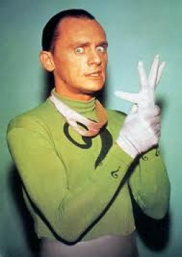 The Riddler - not a super hero, just that I loved Frank Gorshin's role as this hilarious villain on the television series, Batman. And loved Gorshin's impressions on The Ed Sullivan Show.