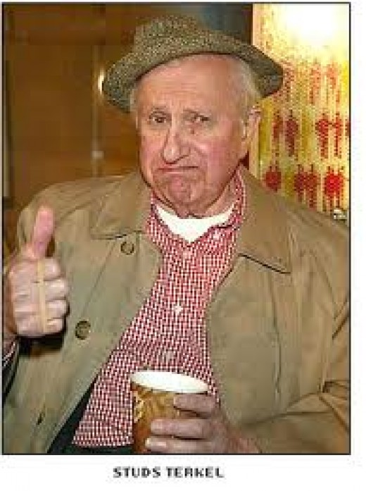"Studs Terkel is the author of the famous book entitled ""Working"""