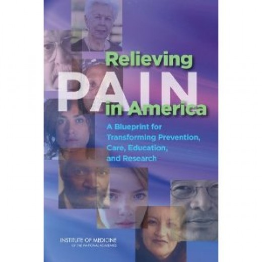 Relieving Pain in America: A Blueprint for Transforming Prevention, Care, Education, and Research