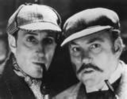 SHERLOCK HOLMES, master detective, and DR. WATSON, his sometimes-reluctant sidekick. Watson completed Holmes in his crime-fighting team. Watson was seldom creditted for HIS wit and charm.
