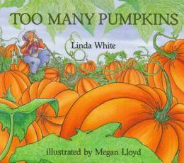 Too Many Pumpkins by Linda White