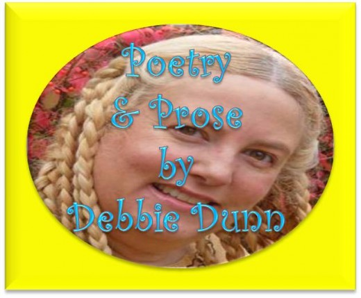Poetry and Prose by Debbie Dunn