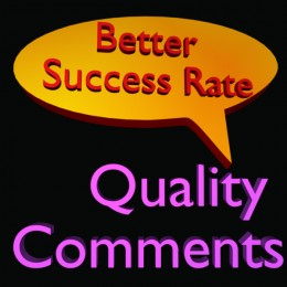 Quality of comments will speak for you!
