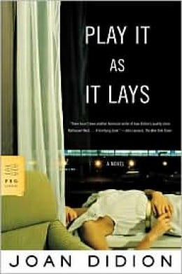 """Joan Didion's Play It as It Lays is sometimes referred to as """"the Holleywood book."""""""