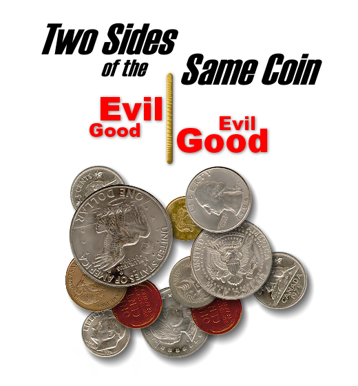 Mortal goodness is right next to mortal evil--two sides of the same coin. Artwork by author.