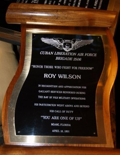 The courageous efforts of Msgt. Roy Wilson and the other Alabama Veterans of the Bay of Pigs Invasion has not been forgotten by the Cuban Exile Community in Florida.