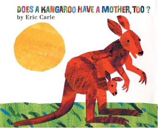 Does a Kangaroo Have a Mother Too by Eric Carle