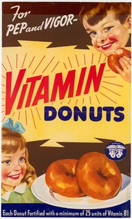 I JUST THREW IN THIS VINTAGE 1950s AD FOR VITAMIN DONUTS. THAT'S RIGHT. DONUTS. WHAT A GREAT TIME TO LIVE IN AMERICA.
