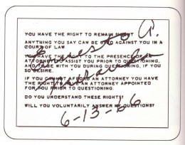 A Miranda warning card signed by Ernesto A. Miranda himself after his conviction was overturned by the U.S. Supreme court.  He sold these for $1.50 each.