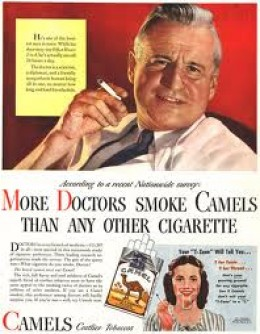 TOBACCO COMPANIES USED DOCTORS' APPROVAL TO GAIN CUSTOMERS. MOST DOCTORS IN THE 50'S AND 60'S SMOKED CIGARETTES.