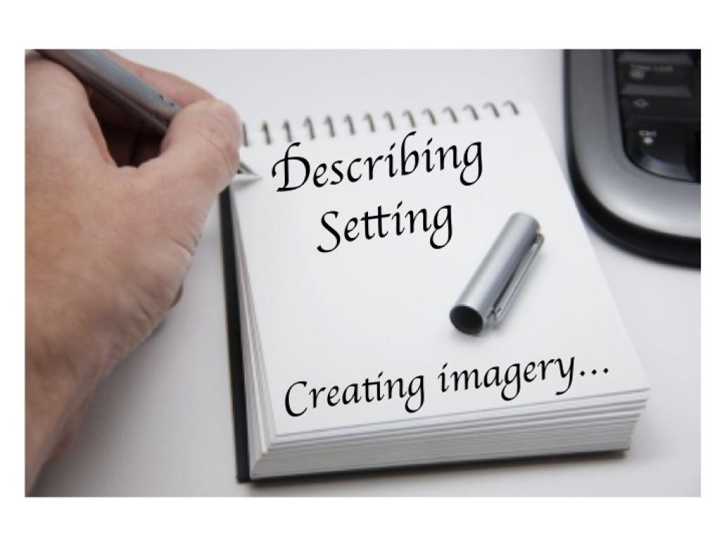 descriptive writing on the setting of Descriptive writing - settings (kate francis) ms powerpoint describing settings ( louise pickering) pdf story settings descriptive language (rachael ditcher).