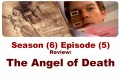 Dexter, Review Episode (5) The Angel of Death [Season (6) by Time Spiral]